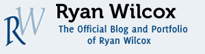 RyanWilcox.org - The Official Blog and Portfolio of Ryan Wilcox